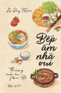 Bếp Ấm Nhà Vui – Thương Món Ăn Nam Bộ