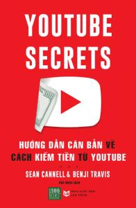 Youtube Secrets – Hướng Dẫn Căn Bản Cách Kiếm Tiền Từ Youtube