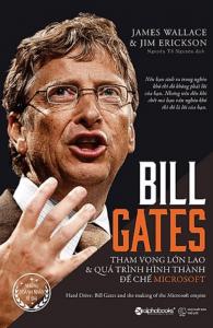 Bill Gates: Tham Vọng Lớn Lao Và Quá Trình Hình Thành Đế Chế Microsoft