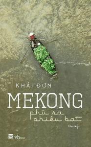 Mekong – Phù Sa Phiêu Bạt
