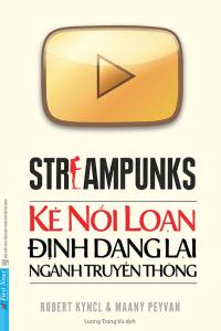 Streampunks – Kẻ Nổi Loạn Định Dạng Lại Ngành Truyền Thông