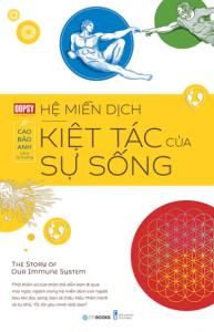 Hệ Miễn Dịch – Kiệt Tác Của Sự Sống