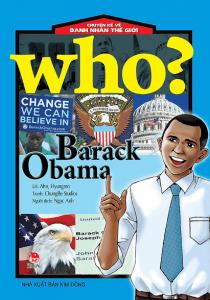 Who? Chuyện Kể Về Danh Nhân Thế Giới: Barack Obama