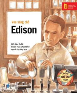 Những Bộ Óc Vĩ Đại: Vua Sáng Chế – Edison