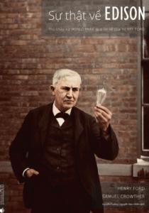 Sự thật về Edison – Phù thủy xứ Menlo Park qua lời kể của Henry Ford
