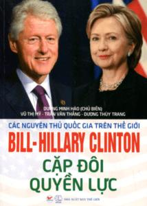 Bill – Harry Clinton Cặp Đôi Quyền Lực
