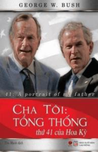 Cha Tôi – Tổng Thống Thứ 41 Của Hoa Kỳ