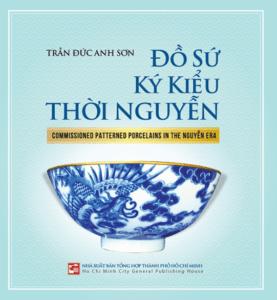 Đồ Sứ Ký Kiểu Thời Nguyễn (Commissioned Patterned Porcelains In The Nguyễn Era)