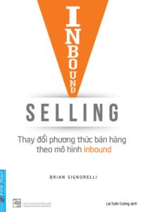 Inbound Selling – Thay Đổi Phương Thức Bán Hàng Theo Mô Hình Inbound