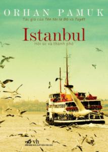 Istanbul – Hồi Ức Và Thành Phố