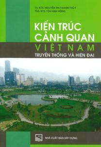 Kiến Trúc Cảnh Quan Việt Nam – Truyền Thống Và Hiện Đại