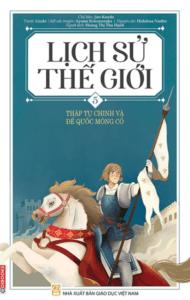 Lịch Sử Thế Giới 5 – Thập Tự Chinh Và Đế Quốc Mông Cổ (Edibooks)