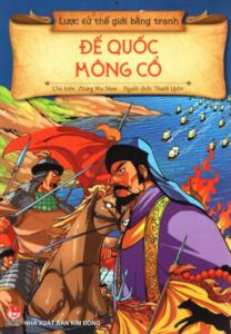 Lược Sử Thế Giới Bằng Tranh – Đế Chế Mông Cổ