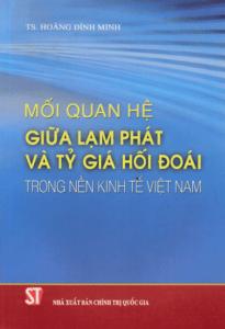 Mối Quan Hệ Giữa Lạm Phát Và Tỷ Giá Hối Đoái Trong Nền Kinh Tế Việt Nam