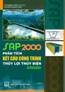 Sap 2000 Phân Tích Kết Cấu Công Trình Thủy Lợi Thủy Điện – Phần Nâng Cao
