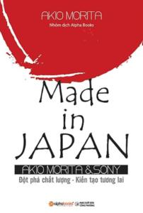 Made in Japan: Đột Phá Chất Lượng – Kiến Tạo Tương Lai