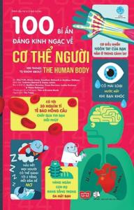 100 Bí Ẩn Đáng Kinh Ngạc Về Cơ Thể Người (USBORNE – 100 Things To Know About The Human Body)