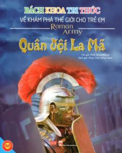 Bách Khoa Tri Thức Về Khám Phá Thế Giới Cho Trẻ Em – Quân Đội La Mã