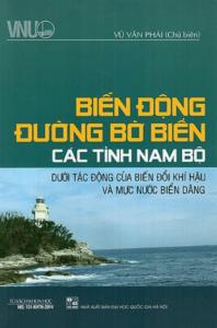 Biến Động Đường Bờ Biển Các Tỉnh Nam Bộ Dưới Tác Động Của Biến Đổi Khí Hậu Và Mực Nước Biển Dâng