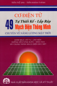 Cơ Điện Tử – Tự Thiết Kế – Lắp Ráp 49 Mạch Điện Thông Minh Chuyên Về Năng Lượng Mặt Trời