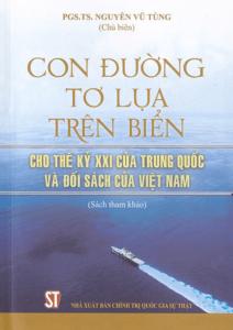Con Đường Tơ Lụa Trên Biển – Cho Thế Kỷ XXI Của Trung Quốc Và Đối Sách Của Việt Nam