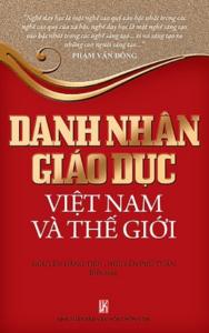 Danh Nhân Giáo Dục Việt Nam Và Thế Giới