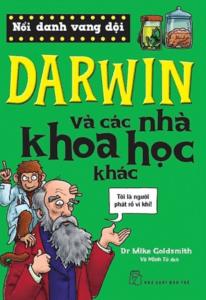 Nổi Danh Vang Dội – Darwin Và Các Nhà Khoa Học Khác