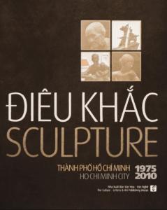 Điêu Khắc Thành Phố Hồ Chí Minh 1975 – 2010 (Sách Ảnh