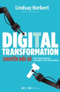 Digital Transformation – Chuyển Đổi Số – 5 Giai Đoạn Triển Khai Công Nghệ Số Cho Doanh Nghiệp