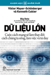 Dữ liệu lớn – Cuộc cách mạng sẽ làm thay đổi cách chúng ta sống, làm việc và tư duy