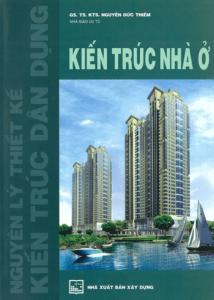 Kiến Trúc Nhà Ở – Nguyễn Đức Thiềm