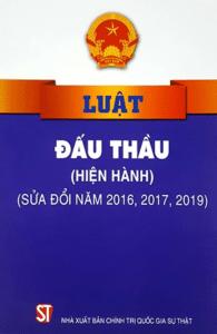 Luật Đấu Thầu (Hiện Hành, Sửa Đổi, Bổ Sung 2016, 2017, 2019)