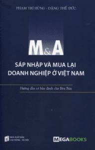 M&A Sáp Nhập Và Mua Lại Doanh Nghiệp Ở Việt Nam (Hướng Dẫn Cơ Bản Dành Cho Bên Bán)