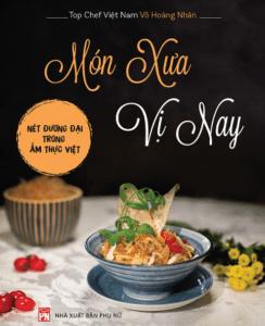 Món Xưa Vị Nay – Nét Đương Đại Trong Ẩm Thực Việt