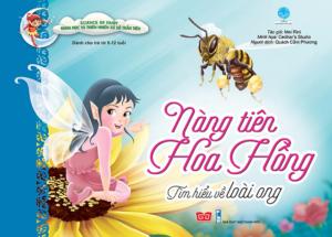 Science Of Fairy – Nàng Tiên Hoa Hồng – Tìm Hiểu Về Loài Ong