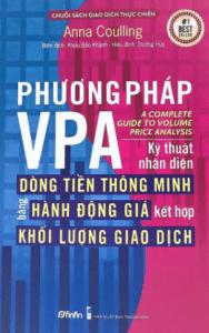 Phương pháp VPA – Kỹ thuật nhận diện Dòng Tiền Thông Minh bằng Hành Động Giá kết hợp Khối Lượng Giao Dịch