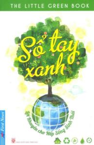 Sổ Tay Xanh – Lời Khuyên Cho Nếp Sống Sinh Thái