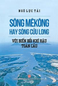 Sông Mê Kông Hay Sông Cửu Long Với Biến Đổi Khí Hậu Toàn Cầu
