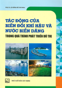 Tác Động Của Biến Đổi Khí Hậu Và Nước Biển Dâng Trong Quá Trình Phát Triển Đô Thị