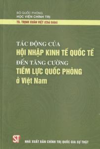 Tác Động Của Hội Nhập Kinh Tế Quốc Tế Đến Tăng Cường Tiềm Lực Quốc Phòng Ở Việt Nam