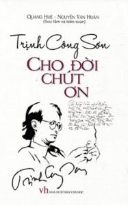 Trịnh Công Sơn – Cho Đời Chút Ơn