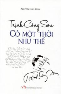 Trịnh Công Sơn – Có Một Thời Như Thế