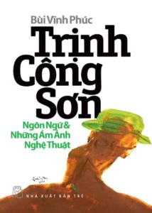 Trịnh Công Sơn – Ngôn Ngữ & Những Ám Ảnh Nghệ Thuật