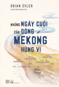 Những Ngày Cuối Cùng Của Dòng Mekong Hùng Vĩ