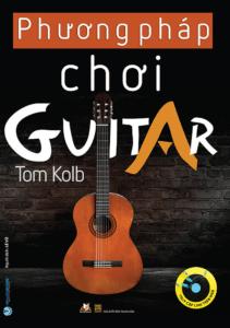 Phương Pháp Chơi Guitar – Tom Kolb
