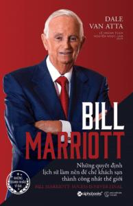 Bill Marriott – Những Quyết Định Lịch Sử Làm Nên Đế Chế Khách Sạn Thành Công Nhất Thế Giới