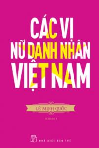 Các Vị Nữ Danh Nhân Việt Nam