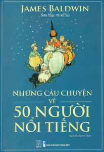 Những Câu Chuyện Về 50 Người Nổi Tiếng