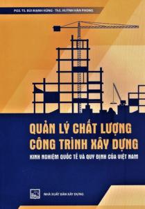 Quản Lý Chất Lượng Công Trình Xây Dựng – Kinh Nghiệm Quốc Tế Và Quy Định Của Việt Nam